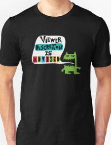 Viewer Discretion is Advised - on black Unisex T-Shirt