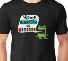 Viewer Discretion is Advised - on black Unisex T-Shirt