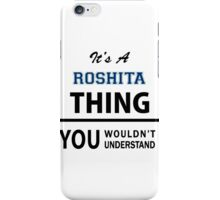 Its a ROSHITA thing, you wouldn't understand iPhone Case/Skin