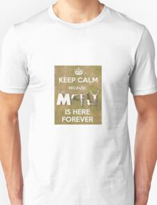 Keep Calm...McFly's here Forever Unisex T-Shirt