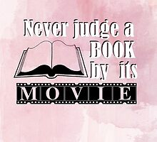 Never judge a book by its movie by bookscupcakes