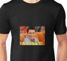 How You Doin'??! Joey Tribianni (F.R.I.E.N.D.S) Unisex T-Shirt