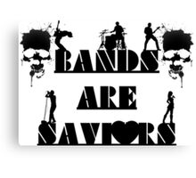 BANDS ARE SAVIOURS Canvas Print