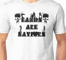 BANDS ARE SAVIOURS Unisex T-Shirt