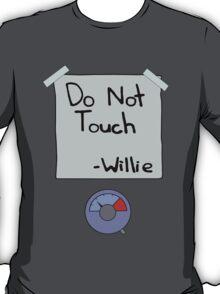 Do Not Touch - Willie  T-Shirt