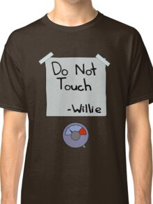 Do Not Touch - Willie  Classic T-Shirt
