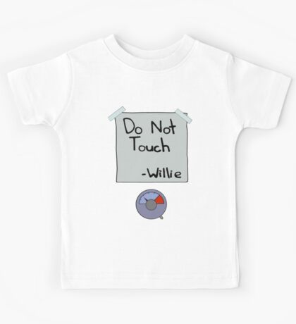 Do Not Touch - Willie  Kids Tee