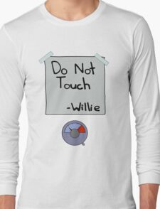 Do Not Touch - Willie  Long Sleeve T-Shirt
