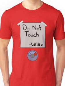 Do Not Touch - Willie  Unisex T-Shirt