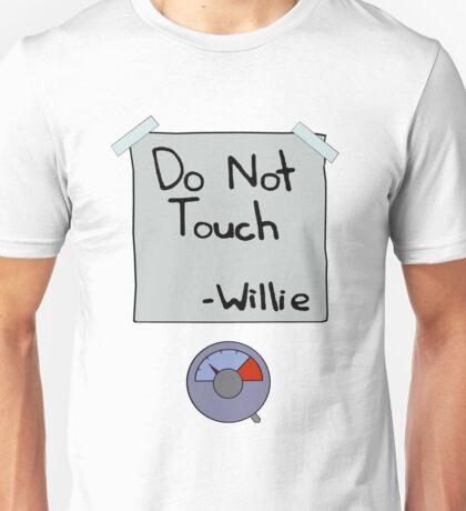 Do Not Touch - Willie  Unisex T-Shirt