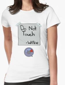 Do Not Touch - Willie  Womens Fitted T-Shirt