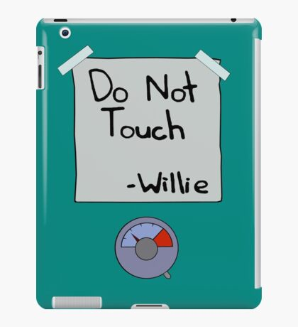 Do Not Touch - Willie  iPad Case/Skin