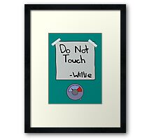 Do Not Touch - Willie  Framed Print