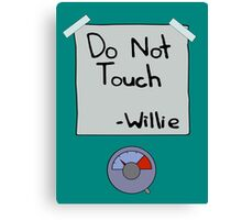 Do Not Touch - Willie  Canvas Print