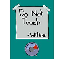 Do Not Touch - Willie  Photographic Print