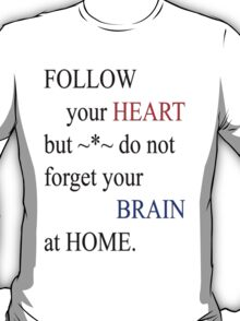 Follow your heart-Clothing &  Products -text Design T-Shirt