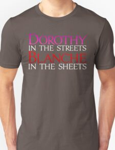 Dark Shirts - Dorothy in the Streets Blanche in the sheets - Golden Girls T-Shirt