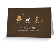 Bronzemurder's Militia Greeting Card