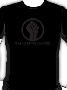BLACK LIVES MATTER BLACK POWER FIST T-Shirt