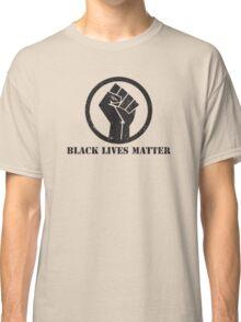 BLACK LIVES MATTER BLACK POWER FIST Classic T-Shirt