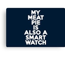 My meat pie is also a smartwatch Canvas Print