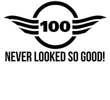 100 Never Looked So Good by GiftIdea