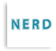 Nerd (aka: The Best People On Earth)  Canvas Print