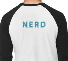 Nerd (aka: The Best People On Earth)  Men's Baseball ¾ T-Shirt