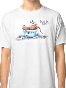 She'll be right! Classic T-Shirt