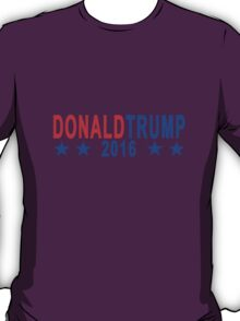 Donald Trump for President T Shirt ;.png T-Shirt