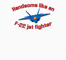 Handsome Like an F-22 Jet Fighter Womens Fitted T-Shirt