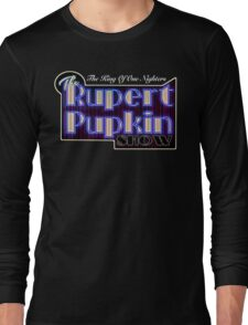 Rupert Pupkin Long Sleeve T-Shirt