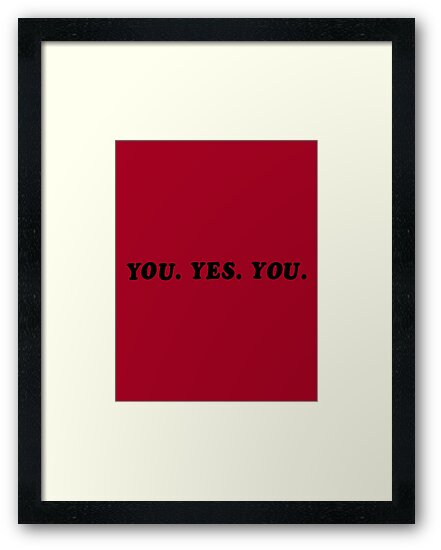 YOU. YES. YOU. by 4everYA