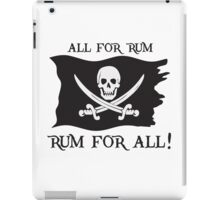 All For Rum, Rum For All! iPad Case/Skin