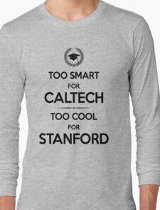 Too Smart for Caltech Long Sleeve T-Shirt