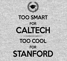 Too Smart for Caltech Unisex T-Shirt