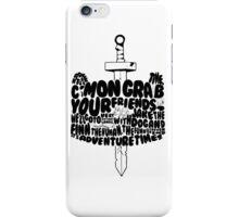 C'Mon Bring Your Friends iPhone Case/Skin