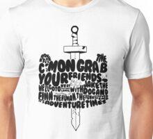 C'Mon Bring Your Friends Unisex T-Shirt
