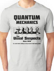Quantum Mechanics - The Usual Suspects Unisex T-Shirt