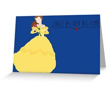 -Belle Tale as old as time Greeting Card