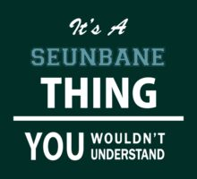 Its a SEUNBANE thing, you wouldn't understand T-Shirt