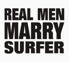Real Men Marry Surfer - Custom Tshirts & Accessories T-Shirt