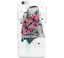 You Are Everywhere iPhone Case/Skin