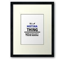 Its a MUTINA thing, you wouldn't understand Framed Print