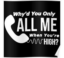 Arctic Monkeys - Why'd you only call me when you're high? Poster