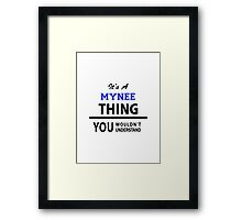 Its a MYNEE thing, you wouldn't understand Framed Print