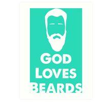 God Loves Beards Art Print
