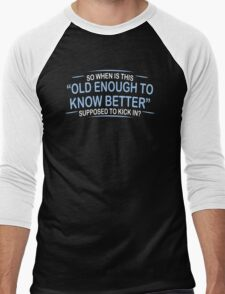 Old Enough Humor Funny T-Shirt Men's Baseball ¾ T-Shirt