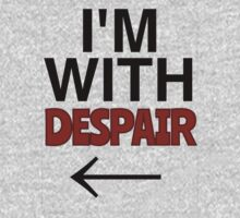 I'M WITH DESPAIR by XxFancyTrancyxX