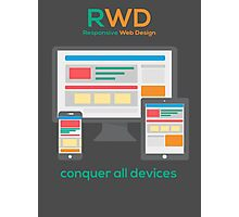 RWD - Conquer All Devices Photographic Print